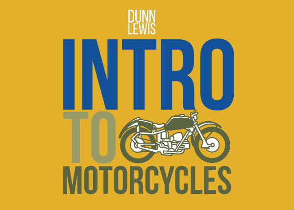 DUNN LEWIS Intro to Motorcycles